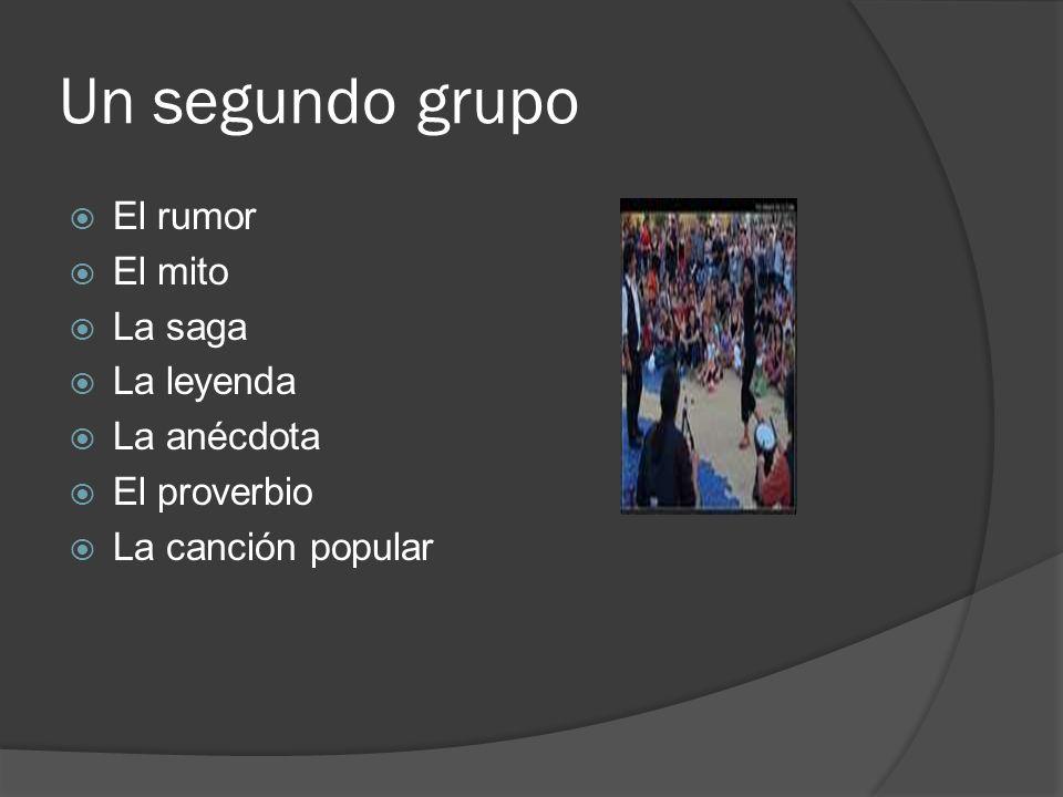 Un segundo grupo El rumor El mito La saga La leyenda La anécdota