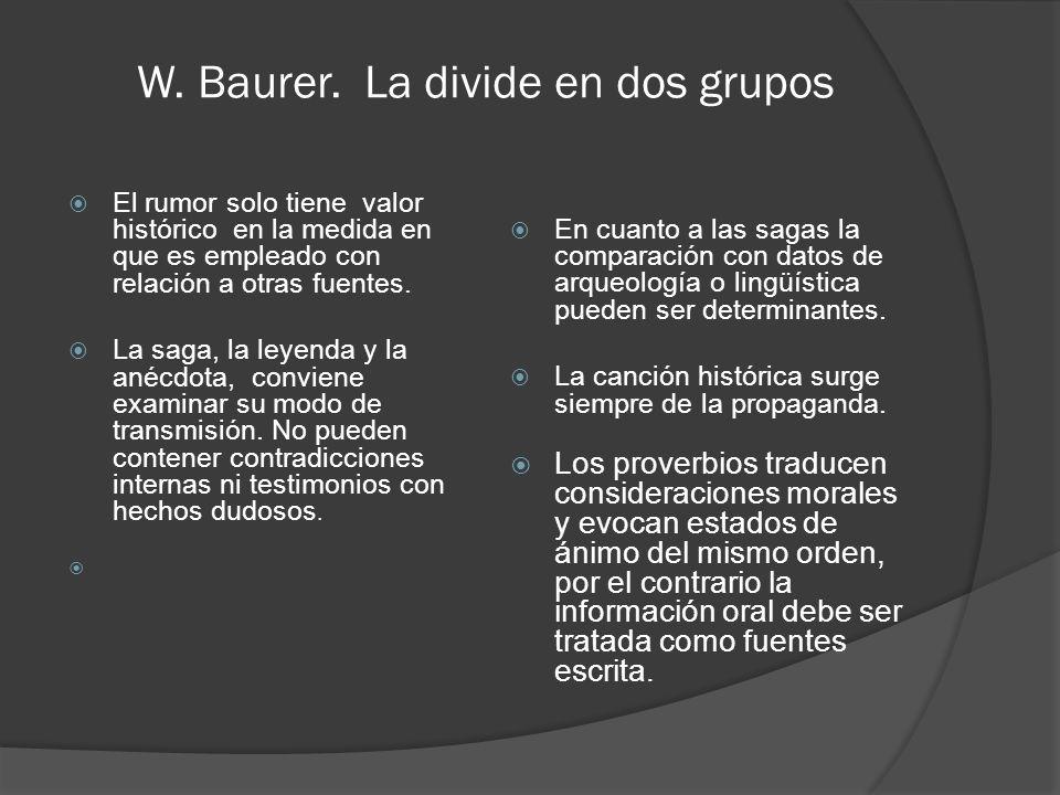 W. Baurer. La divide en dos grupos