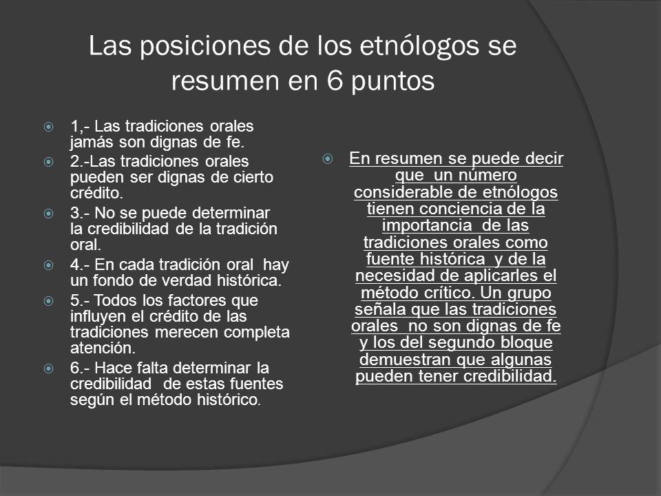 Las posiciones de los etnólogos se resumen en 6 puntos