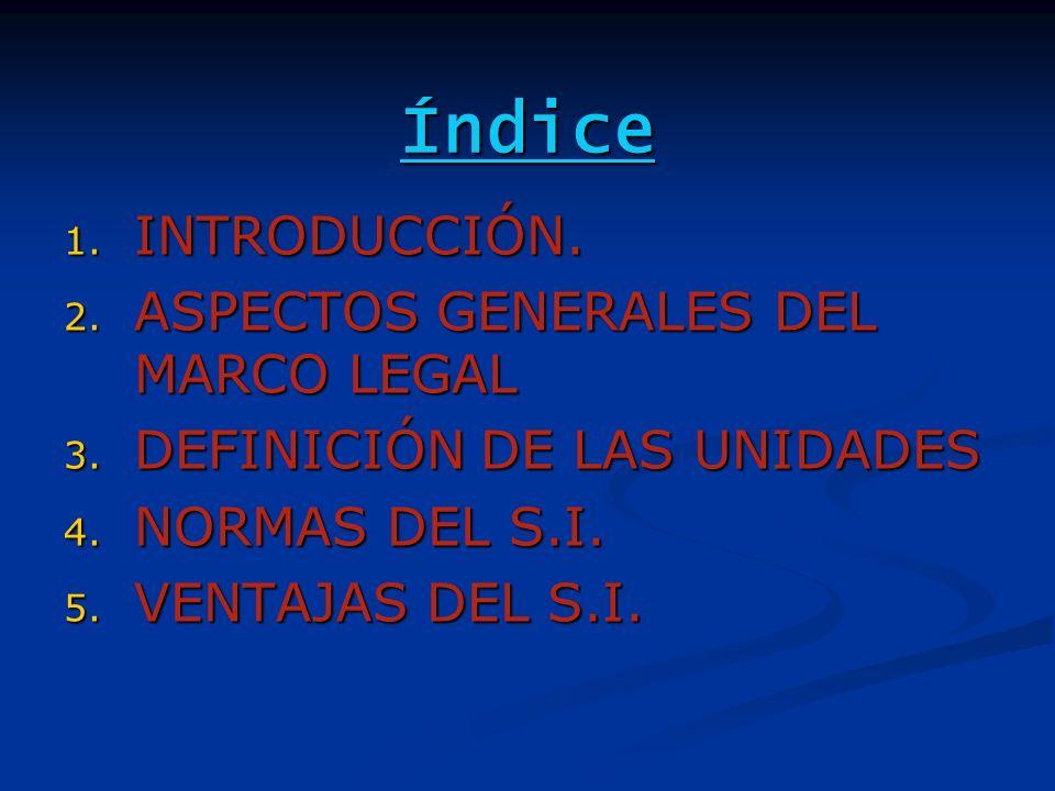 Índice INTRODUCCIÓN. ASPECTOS GENERALES DEL MARCO LEGAL