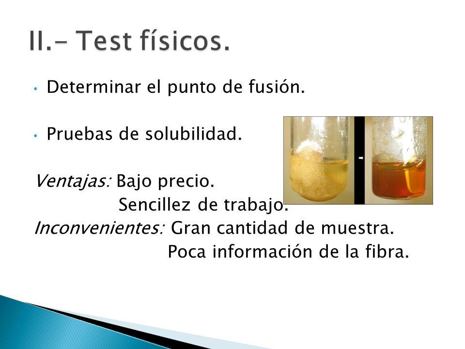 II.- Test físicos. Determinar el punto de fusión.