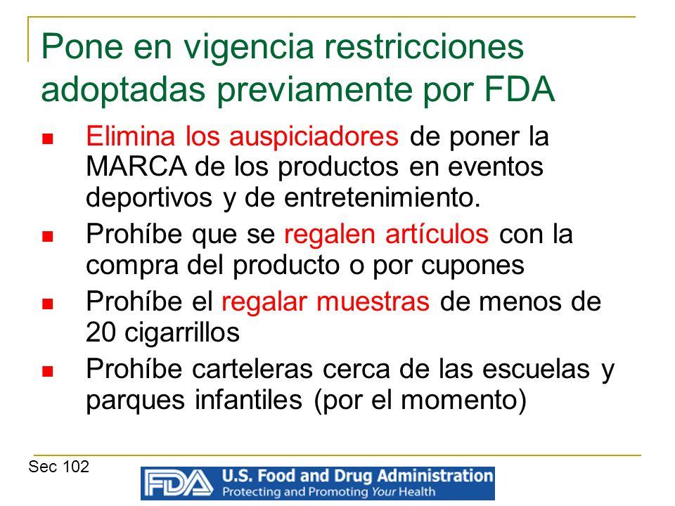 Pone en vigencia restricciones adoptadas previamente por FDA