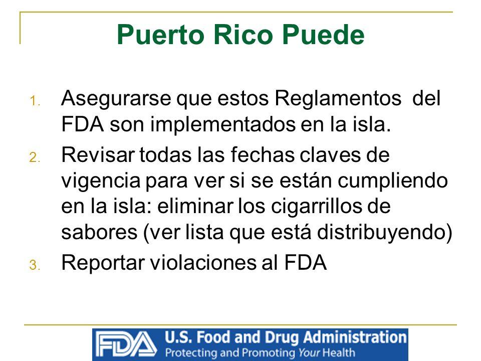 Puerto Rico PuedeAsegurarse que estos Reglamentos del FDA son implementados en la isla.