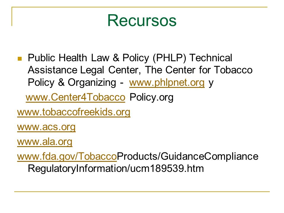 Recursos Public Health Law & Policy (PHLP) Technical Assistance Legal Center, The Center for Tobacco Policy & Organizing - www.phlpnet.org y.