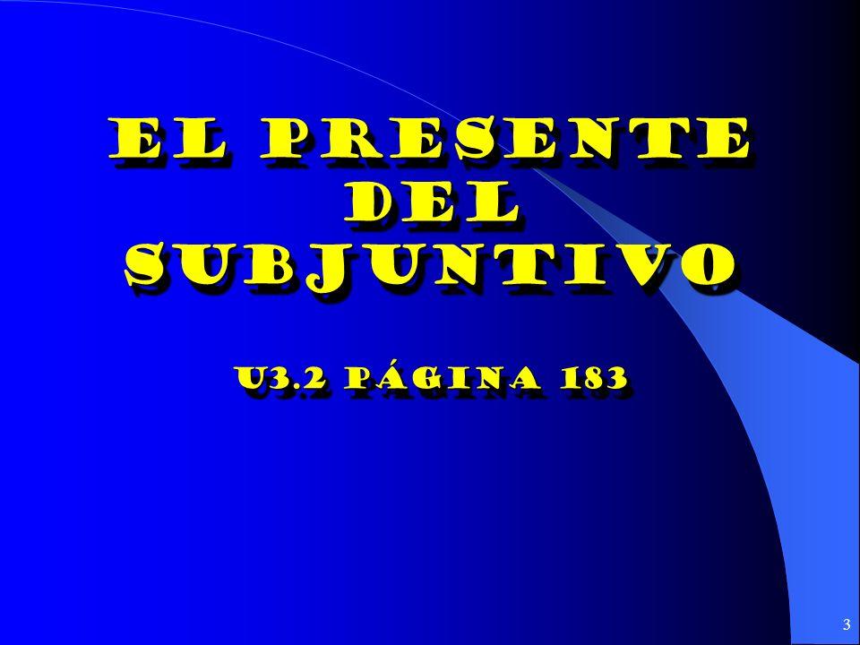 El presente Del subjuntivo U3.2 página 183
