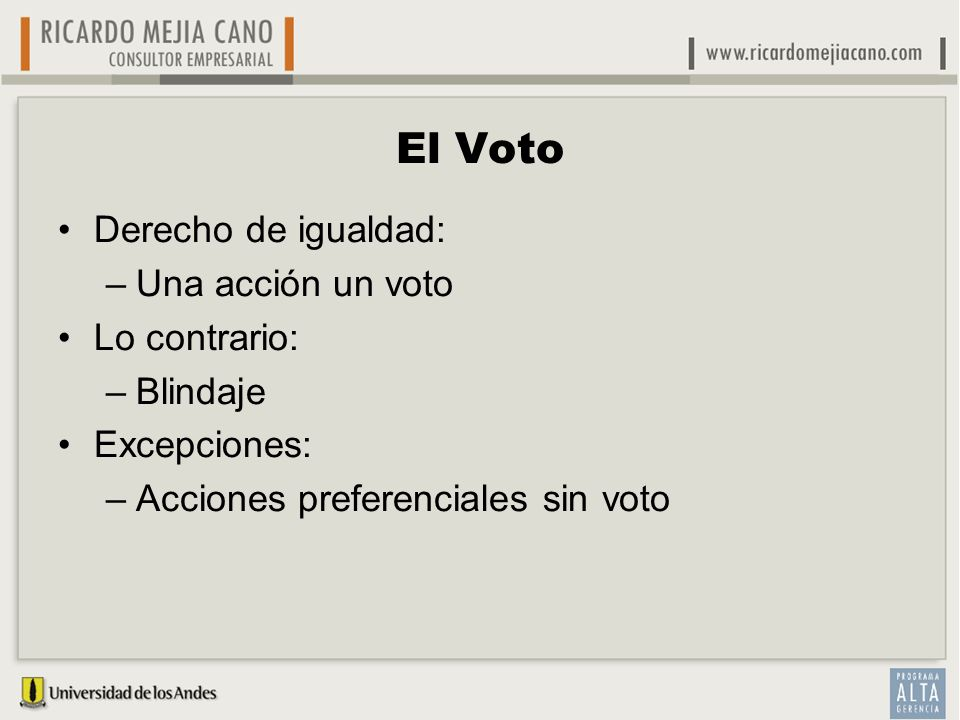 El Voto Derecho de igualdad: Una acción un voto Lo contrario: Blindaje