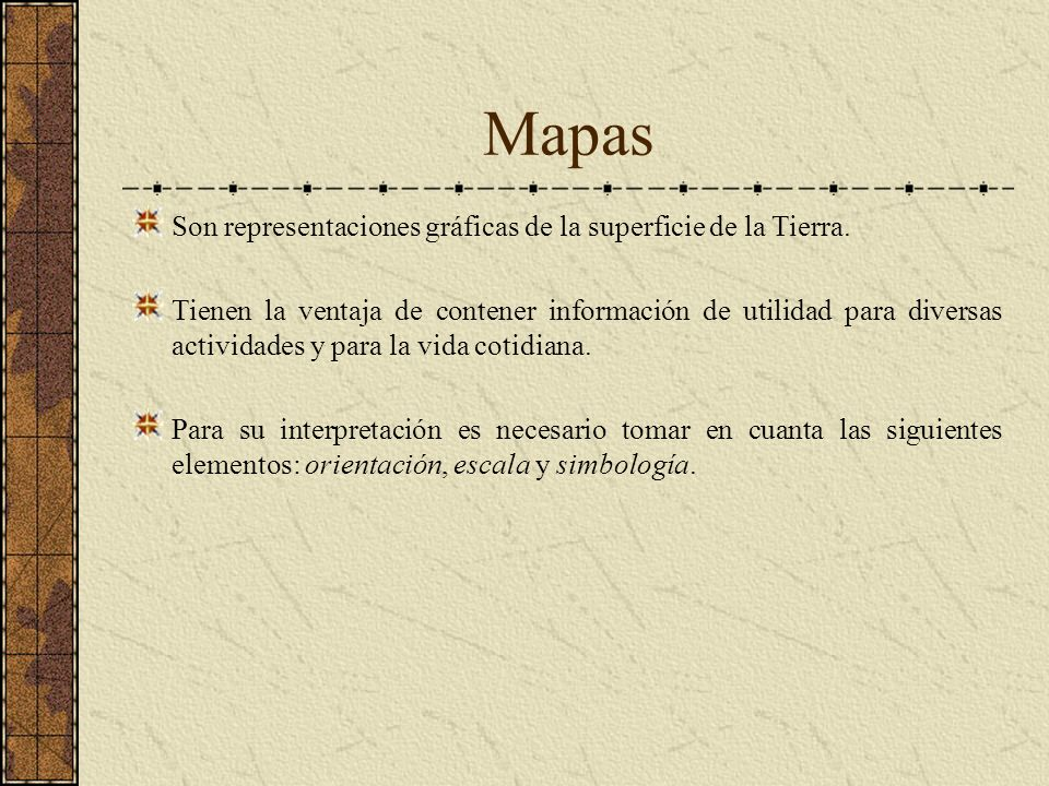 Mapas Son representaciones gráficas de la superficie de la Tierra.