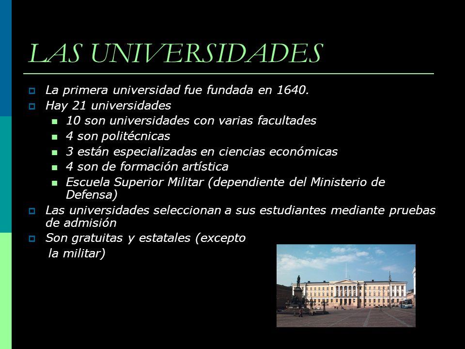LAS UNIVERSIDADES La primera universidad fue fundada en 1640.