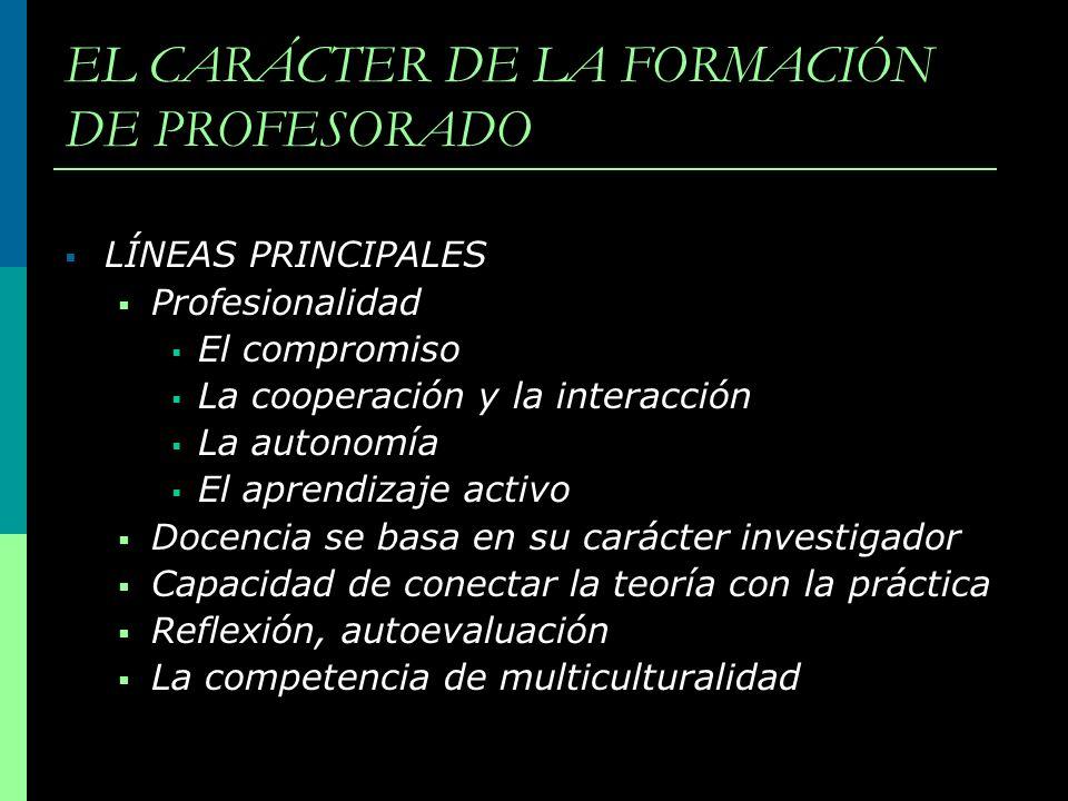 EL CARÁCTER DE LA FORMACIÓN DE PROFESORADO