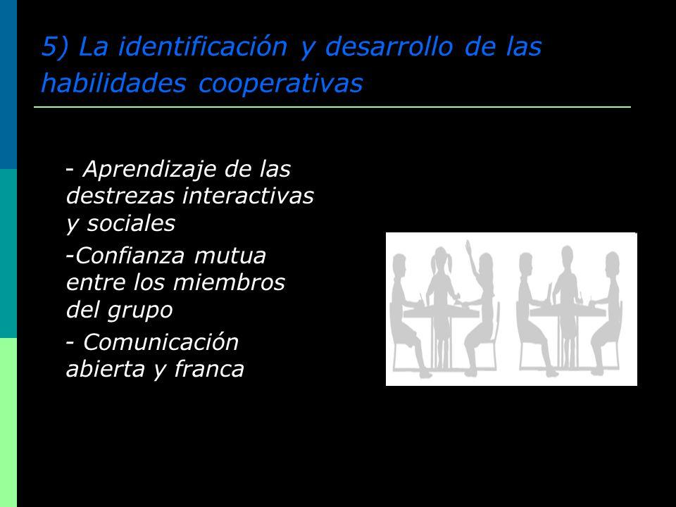 5) La identificación y desarrollo de las habilidades cooperativas