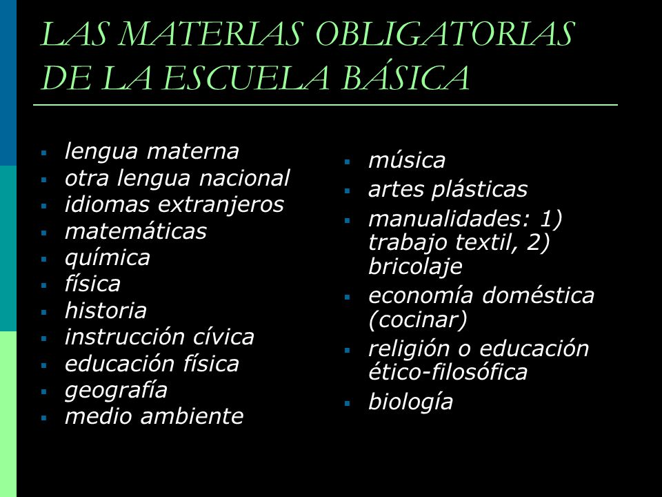 LAS MATERIAS OBLIGATORIAS DE LA ESCUELA BÁSICA