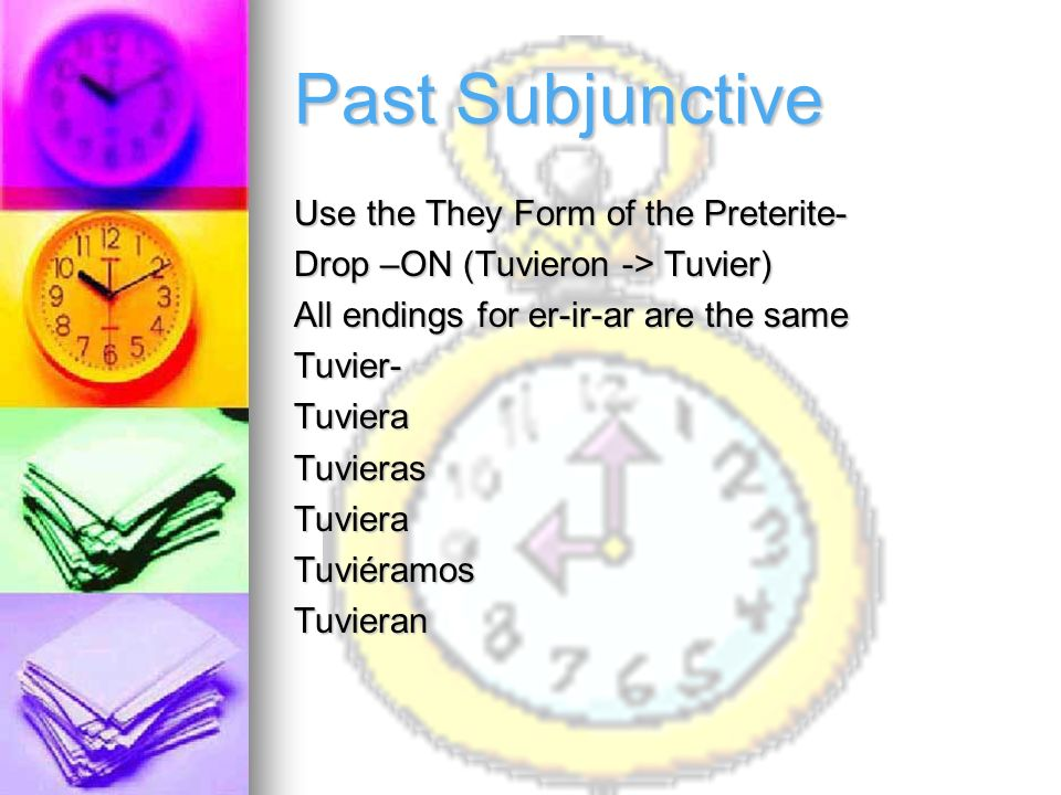 Past Subjunctive Use the They Form of the Preterite-