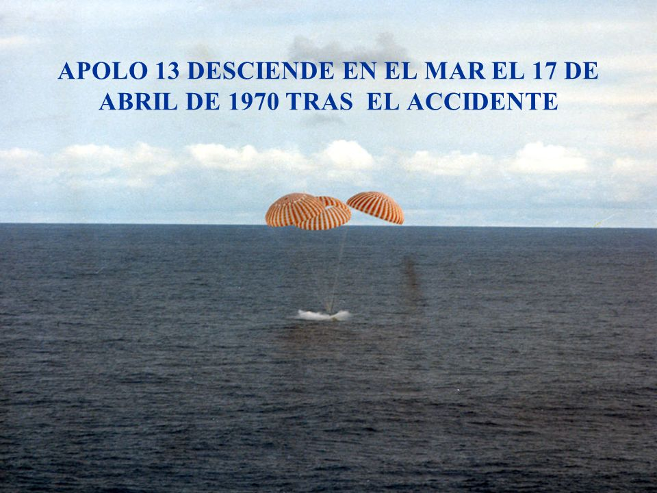 APOLO 13 DESCIENDE EN EL MAR EL 17 DE ABRIL DE 1970 TRAS EL ACCIDENTE