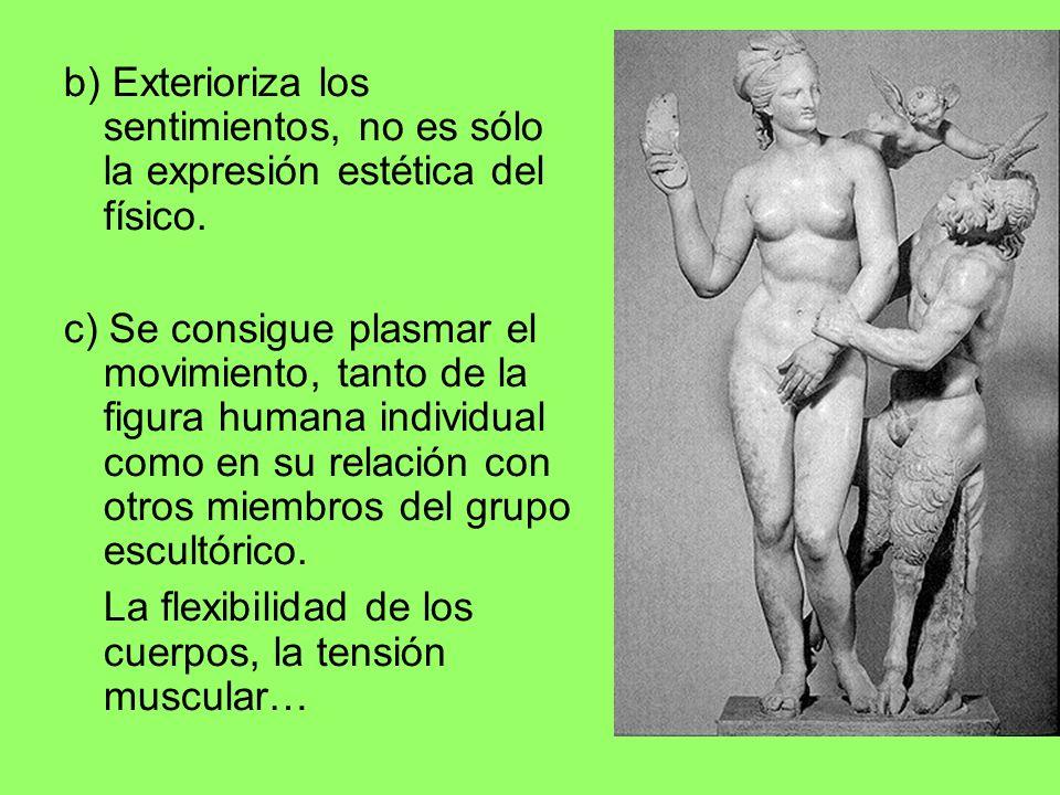 b) Exterioriza los sentimientos, no es sólo la expresión estética del físico.