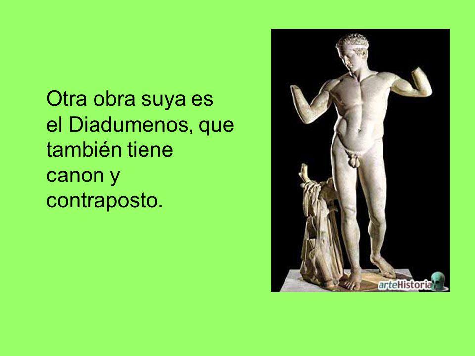 Otra obra suya es el Diadumenos, que también tiene canon y contraposto.