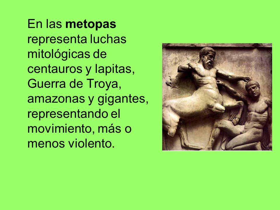 En las metopas representa luchas mitológicas de centauros y lapitas, Guerra de Troya, amazonas y gigantes, representando el movimiento, más o menos violento.