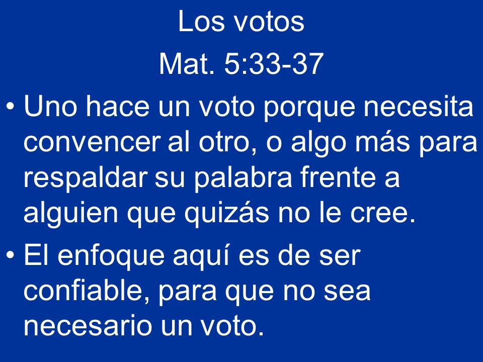 Los votos Mat. 5:33-37.