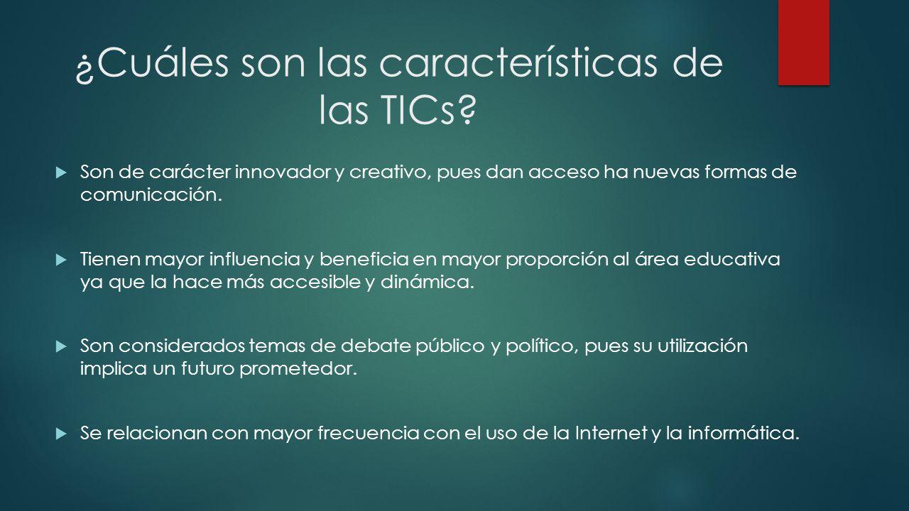 ¿Cuáles son las características de las TICs