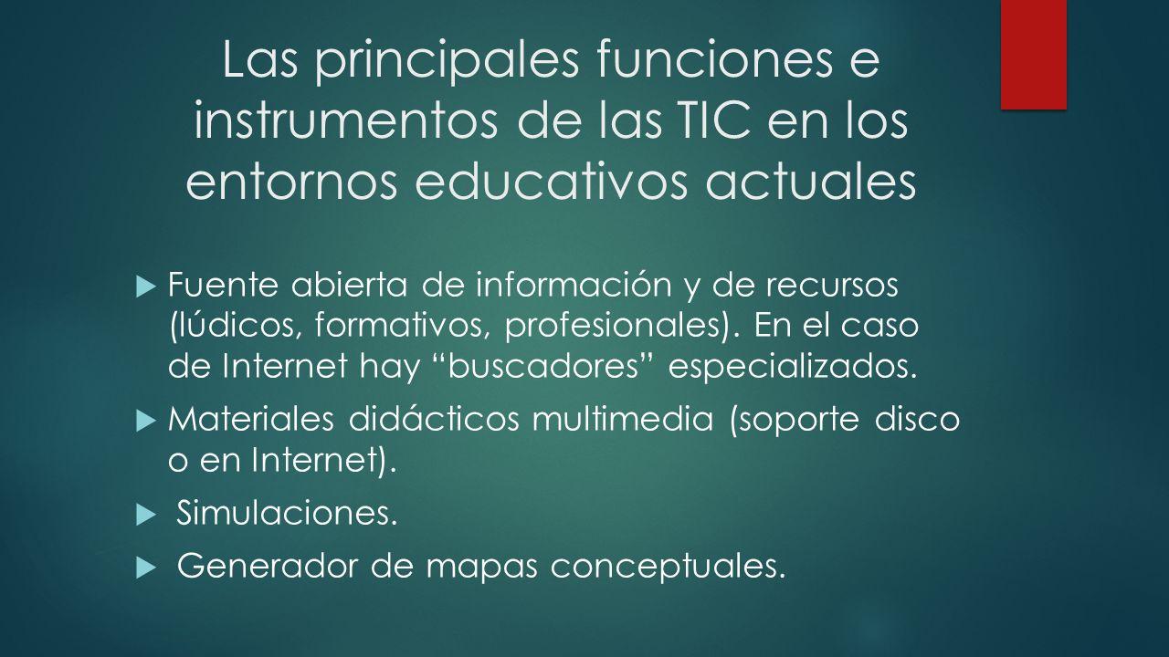 Las principales funciones e instrumentos de las TIC en los entornos educativos actuales