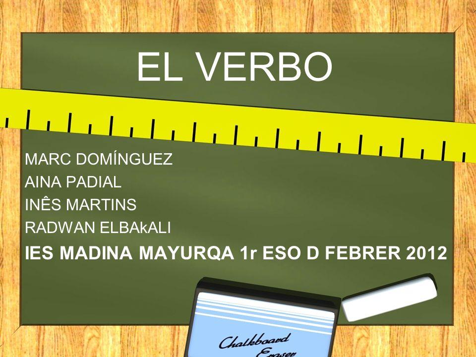 EL VERBO IES MADINA MAYURQA 1r ESO D FEBRER 2012 MARC DOMÍNGUEZ