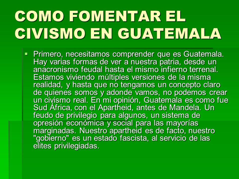 COMO FOMENTAR EL CIVISMO EN GUATEMALA