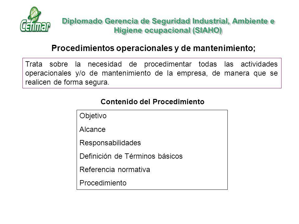 Procedimientos operacionales y de mantenimiento;