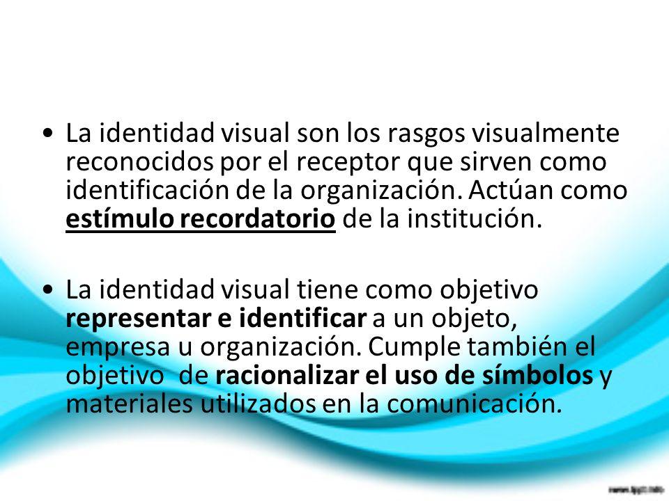 La identidad visual son los rasgos visualmente reconocidos por el receptor que sirven como identificación de la organización. Actúan como estímulo recordatorio de la institución.