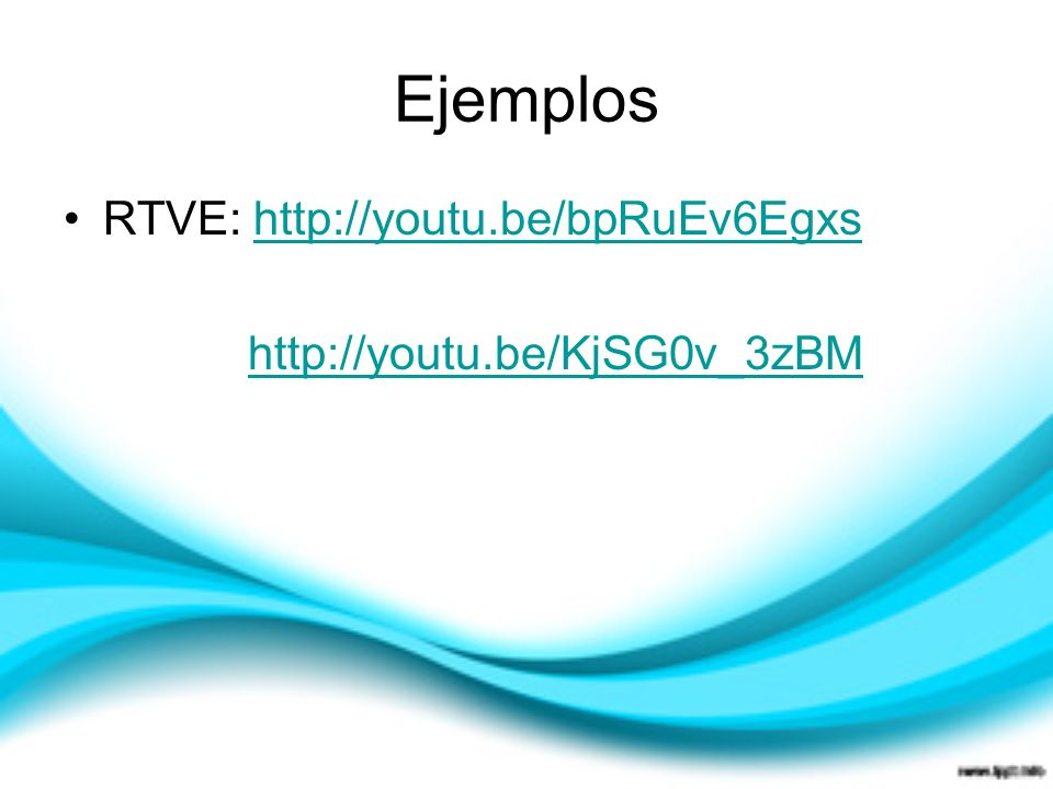Ejemplos RTVE: http://youtu.be/bpRuEv6Egxs http://youtu.be/KjSG0v_3zBM