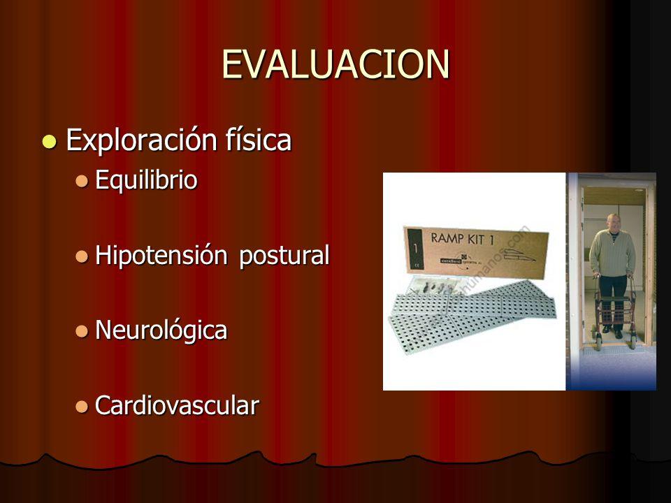EVALUACION Exploración física Equilibrio Hipotensión postural
