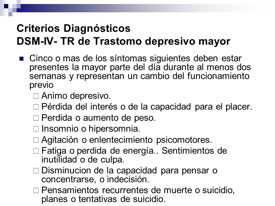 Criterios Diagnósticos DSM-IV- TR de Trastomo depresivo mayor