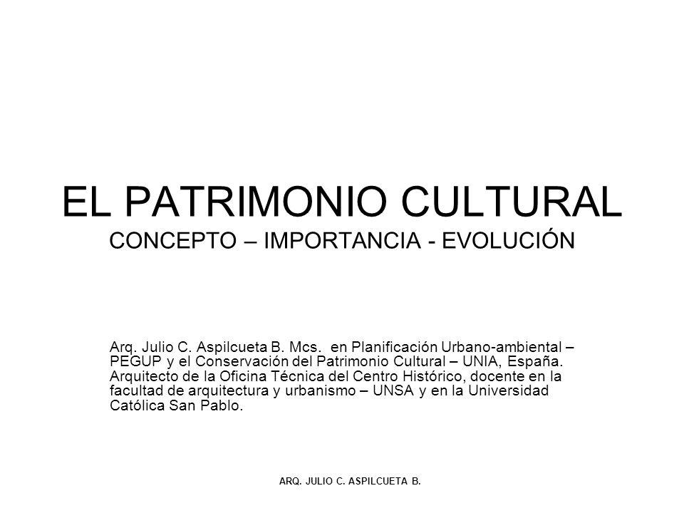 EL PATRIMONIO CULTURAL CONCEPTO – IMPORTANCIA - EVOLUCIÓN