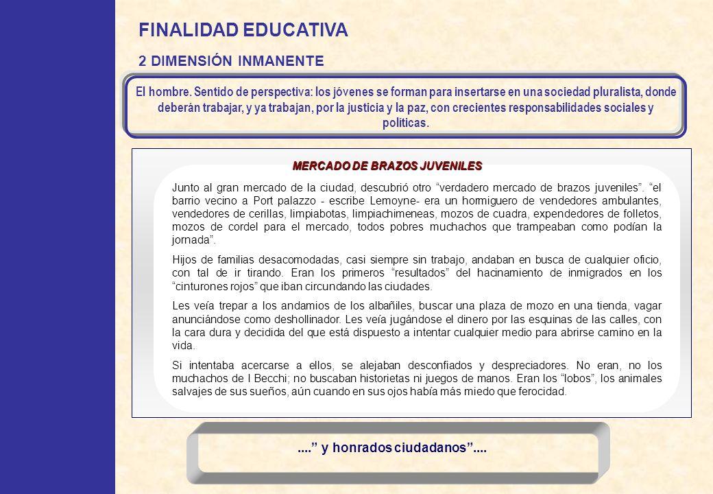 MERCADO DE BRAZOS JUVENILES .... y honrados ciudadanos ....