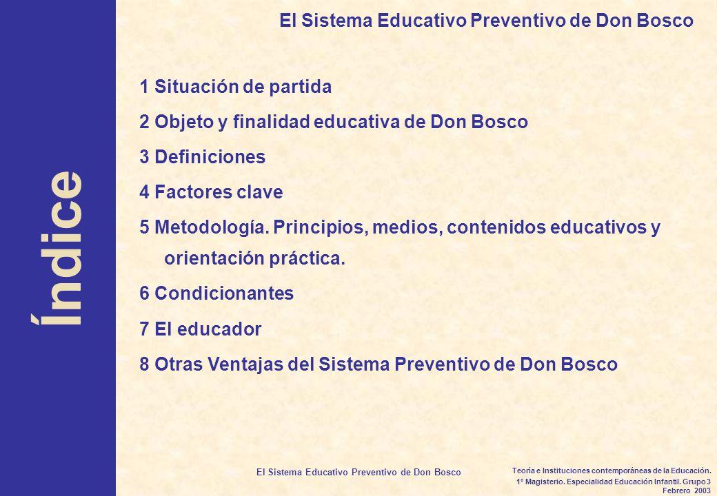 Índice El Sistema Educativo Preventivo de Don Bosco
