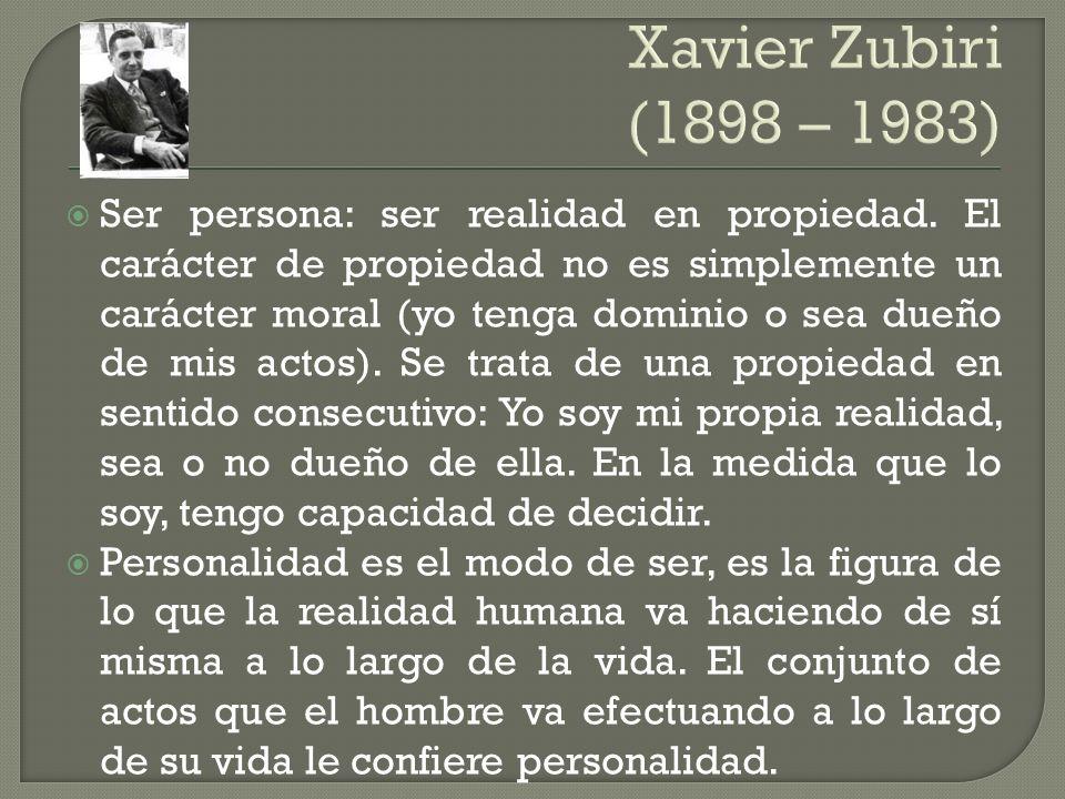 Xavier Zubiri (1898 – 1983)