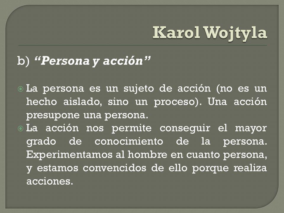 Karol Wojtyla b) Persona y acción