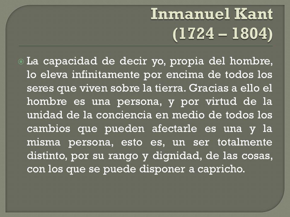 Inmanuel Kant (1724 – 1804)
