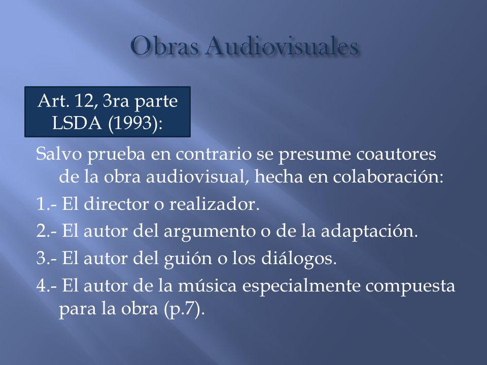Obras Audiovisuales Art. 12, 3ra parte LSDA (1993):