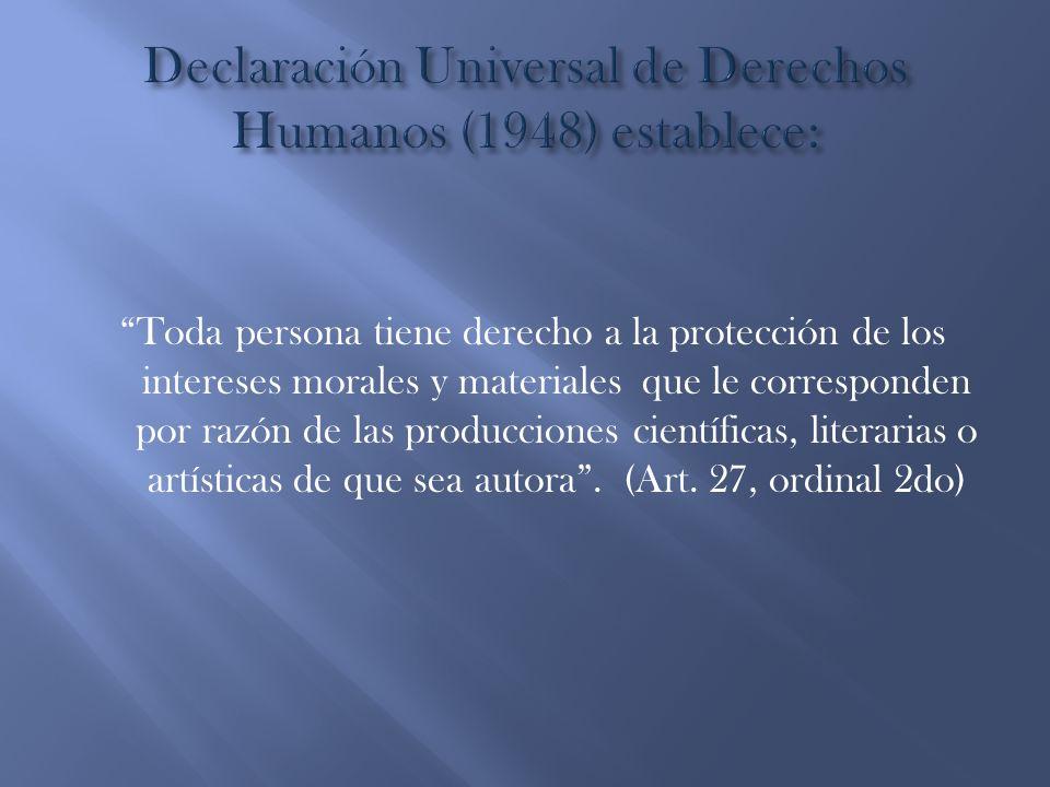 Declaración Universal de Derechos Humanos (1948) establece: