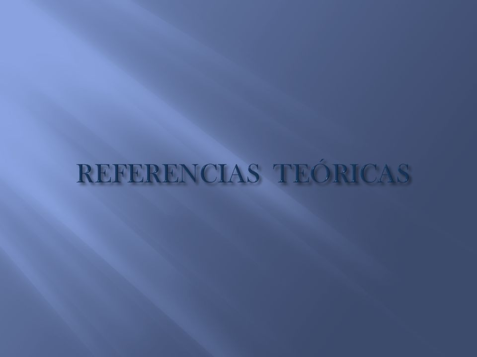 REFERENCIAS TEÓRICAS