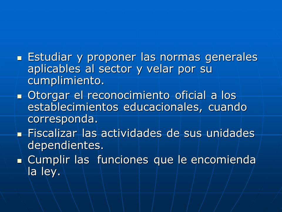 Estudiar y proponer las normas generales aplicables al sector y velar por su cumplimiento.