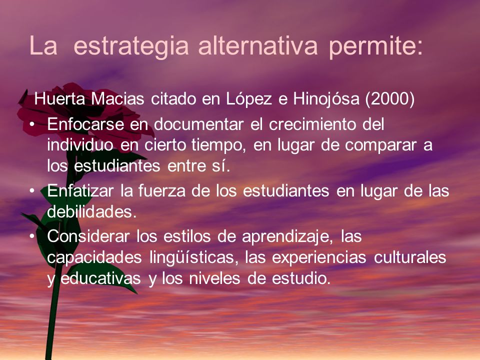 La estrategia alternativa permite: