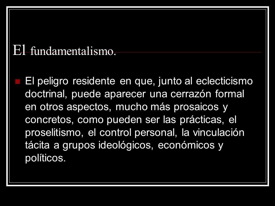 El fundamentalismo.
