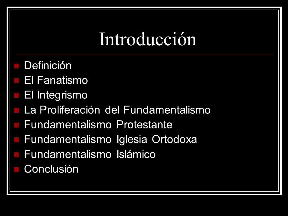 Introducción Definición El Fanatismo El Integrismo