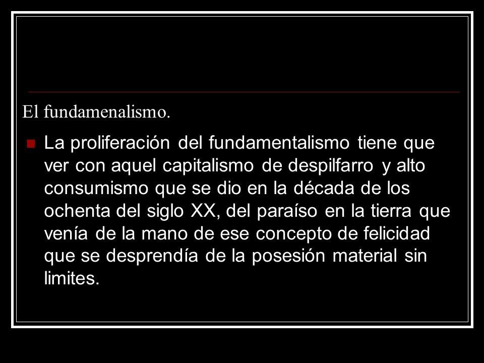 El fundamenalismo.