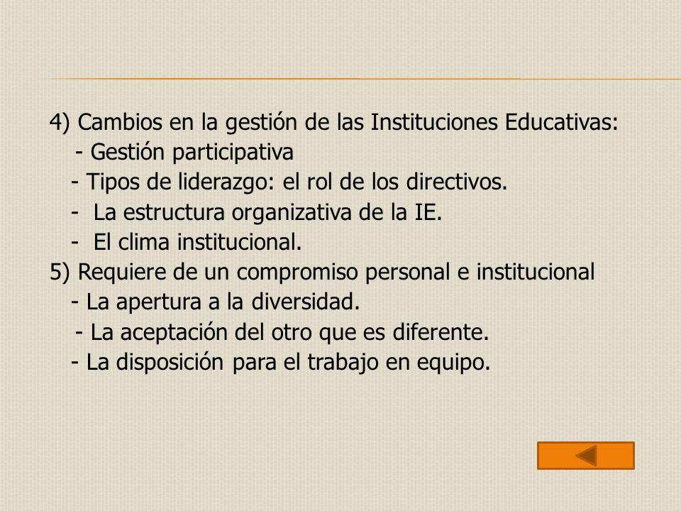 4) Cambios en la gestión de las Instituciones Educativas: