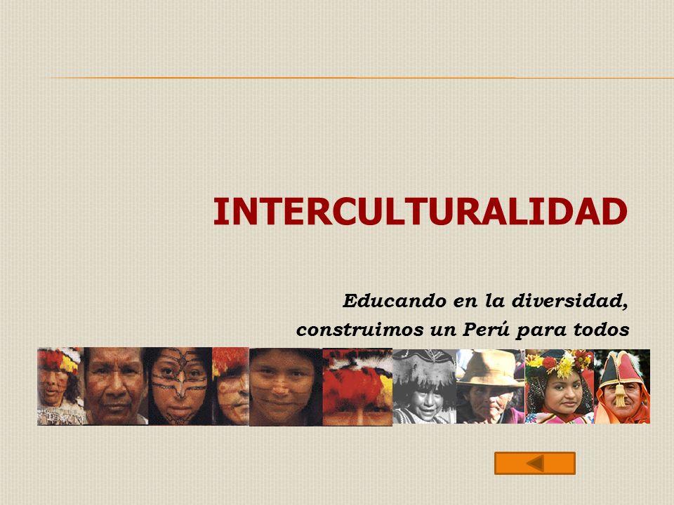 INTERCULTURALIDAD Educando en la diversidad,