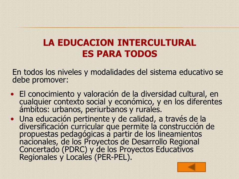 LA EDUCACION INTERCULTURAL ES PARA TODOS
