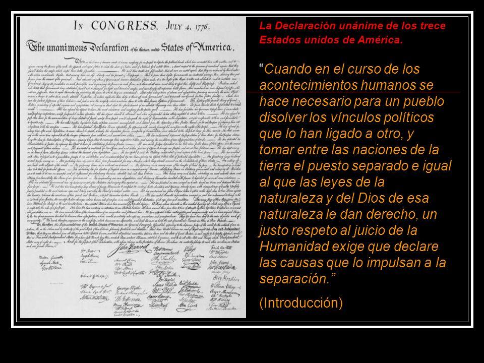La Declaración unánime de los trece Estados unidos de América.