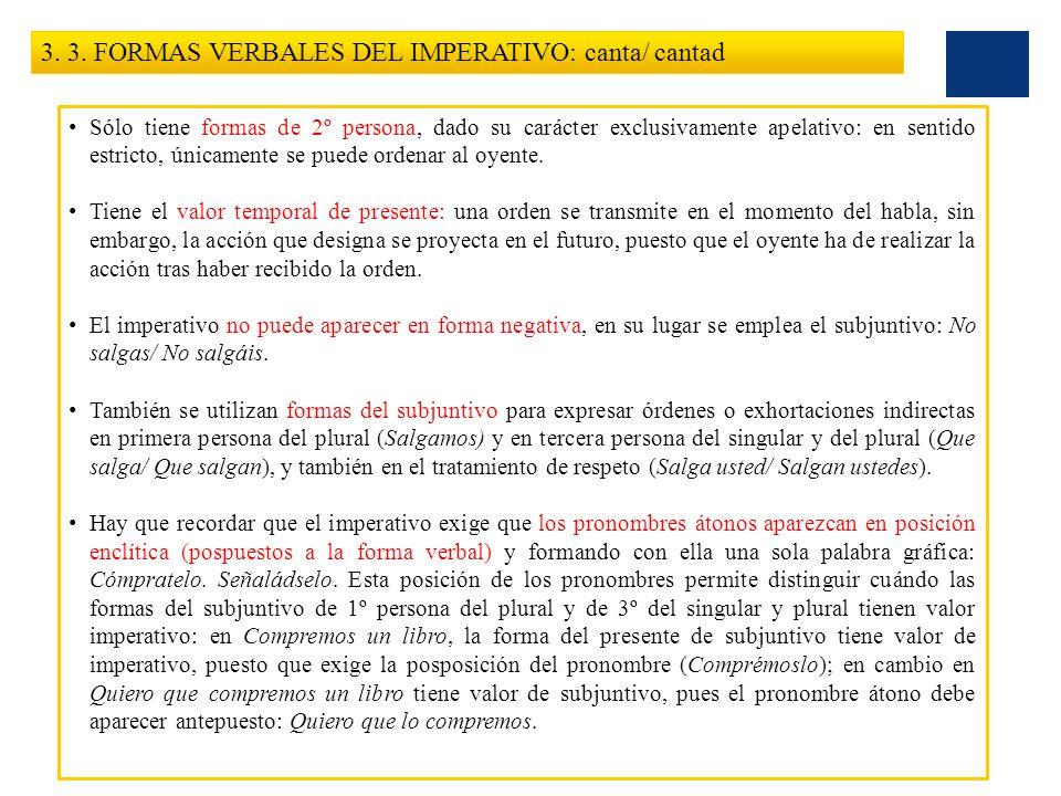 3. 3. FORMAS VERBALES DEL IMPERATIVO: canta/ cantad