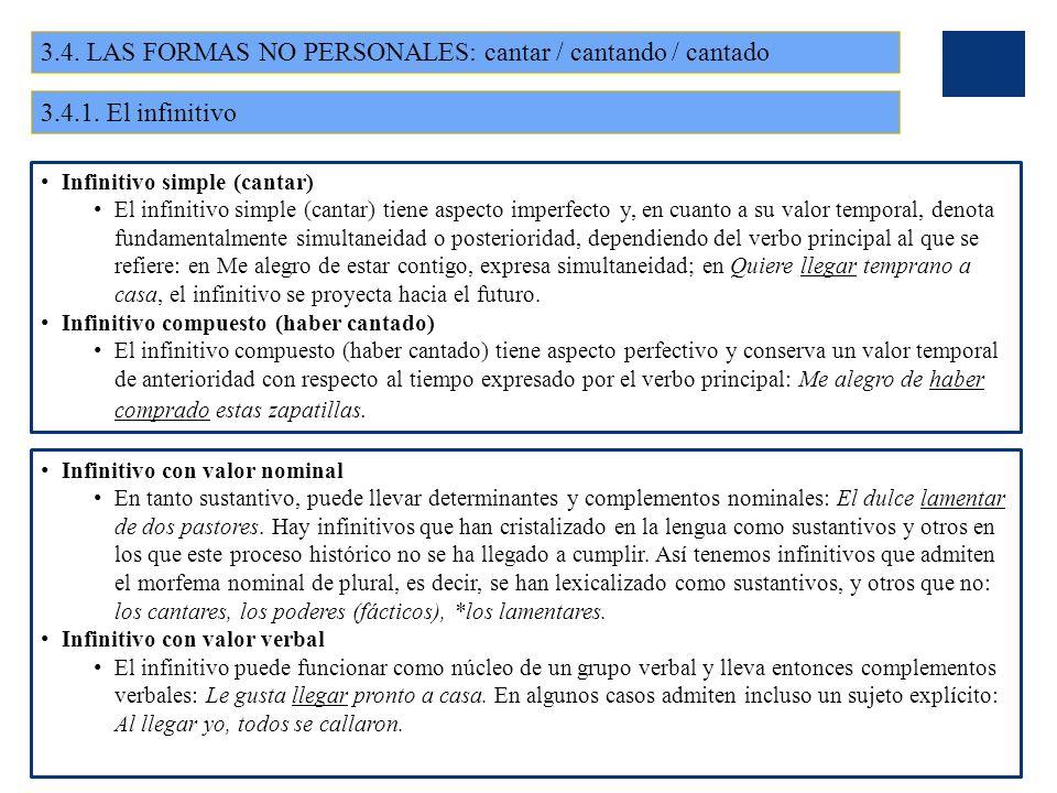 3.4. LAS FORMAS NO PERSONALES: cantar / cantando / cantado